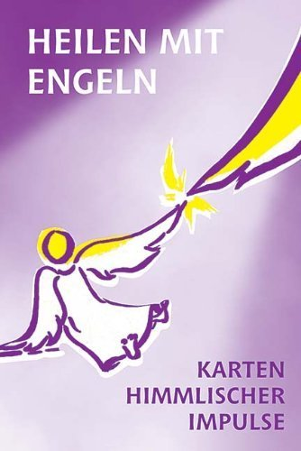 Heilen mit Engeln. 55 Engelkarten: Karten himmlischer Impulse für Heilung und Meditation von Gabriel. Hellena-Maria (2000) Broschiert