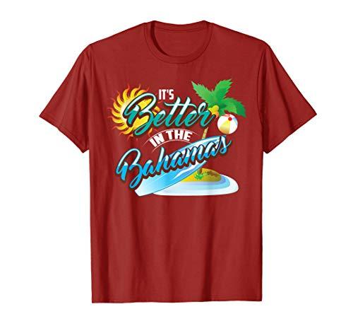 It's Better In The Bahamas Shirt | Cute Bahamian Island Gift