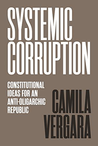 Image of Systemic Corruption: Constitutional Ideas for an Anti-Oligarchic Republic