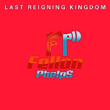 Last Reigning Kingdom