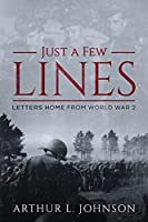 Just a Few Lines: Letters Home from World War 2