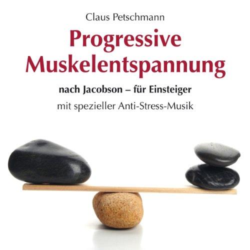 Progressive Muskelentspannung nach Jacobson - für Einsteiger                   Autor:                                                                                                                                 Claus Petschmann                               Sprecher:                                                                                                                                 Dirk Mark Schumacher                      Spieldauer: 1 Std. und 5 Min.     6 Bewertungen     Gesamt 3,5
