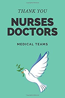 Thank You Nurses Doctors Medical Teams: Doctors Notebook, A thank you gift to the doctors and Nurses