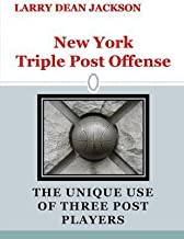 [ New York Triple Post Offense: The Unique Use of Three Post Players BY Jackson, Larry Dean ( Author ) ] { Paperback } 2014