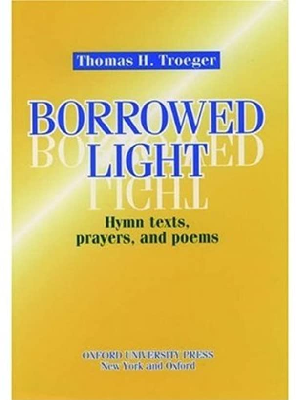 Borrowed Light: Hymn Texts, Prayers and Poems wek5193776743077