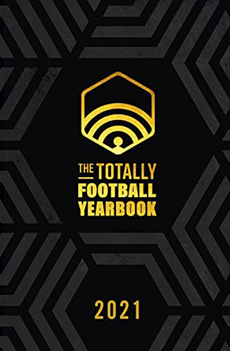 The Totally Football Yearbook: From the team behind the hit podcast with a foreword from Jamie Carragher (English Edition)