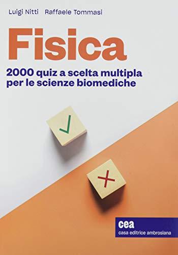 Fisica. 2000 quiz a scelta multipla per le scienze biomediche. Con Contenuto digitale per accesso on line