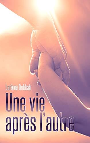 Une Vie après l'autre (French Edition)
