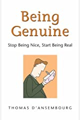 Being Genuine: Stop Being Nice, Start Being Real Kindle Edition