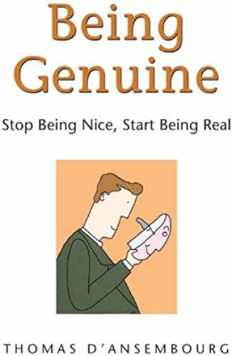 Being Genuine: Stop Being Nice, Start Being Real (English Edition)