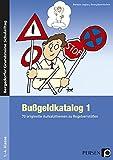 Bußgeldkatalog 1: 70 originelle Zusatzaufgaben bei Regelverstößen (1. bis 4. Klasse) (Bergedorfer Grundsteine Schulalltag - Grundschule)