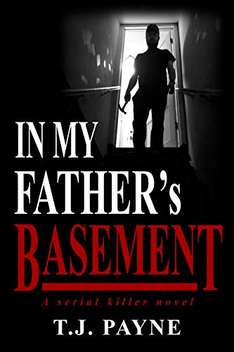 In My Father s Basement: A Serial Killer Novel