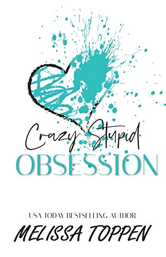 Crazy Stupid Obsession: A Bad Boy Romance: Volume 2 (Crazy Love)