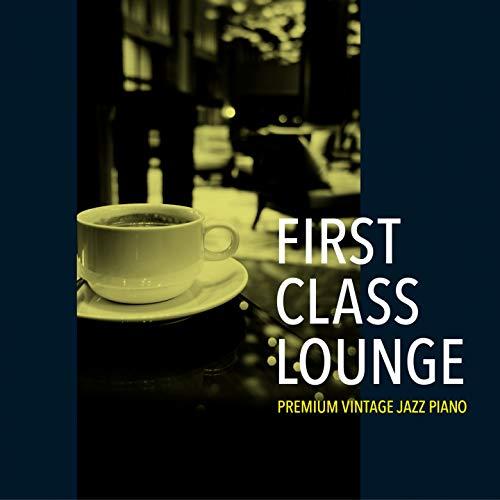 First Class Lounge - Premium Vintage Jazz Piano
