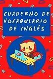 Cuaderno de vocabulario de inglés: Libreta A5 divertida para aprender y recordar palabras en inglés con plantillas de 3 columnas. Perfecto para estudiantes del idioma inglés de primaria y secundaria.