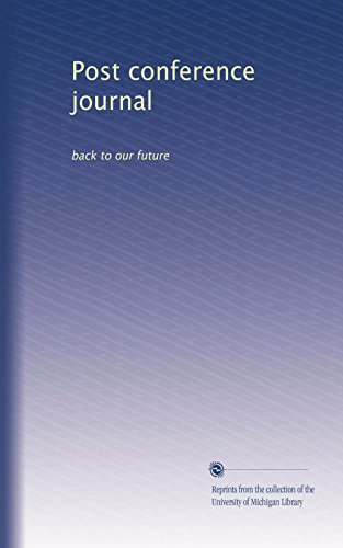 Post conference journal: back to our future