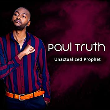 Unactualized Prophet