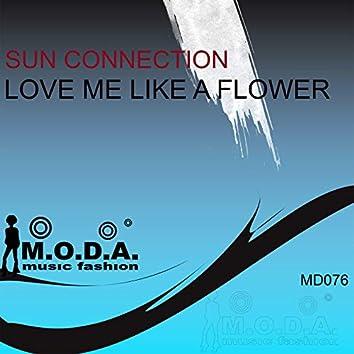 Love Me Like a Flower