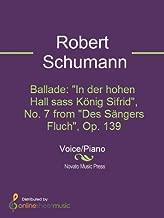 """Ballade: """"In der hohen Hall sass König Sifrid"""", No. 7 from """"Des Sängers Fluch"""", Op. 139"""