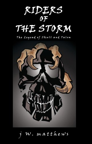 Riders of the Storm: The Legend of Skull and Talon (English Edition)