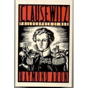 Clausewitz, Philosopher of War