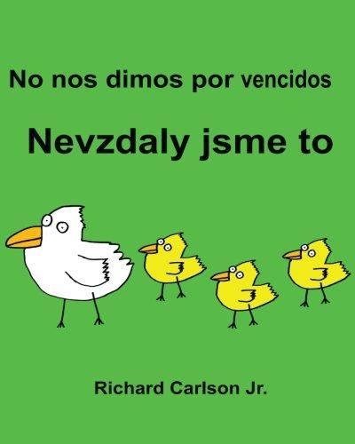 No nos dimos por vencidos Nevzdaly jsme to : Libro ilustrado para niños Español (España)-Checo (Edición bilingüe) (www.rich.center)