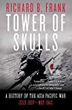 Tower of Skulls: A History of the Asia-Pacific War: July 1937-May 1942