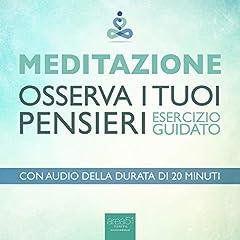 Meditazione - Osserva i tuoi pensieri