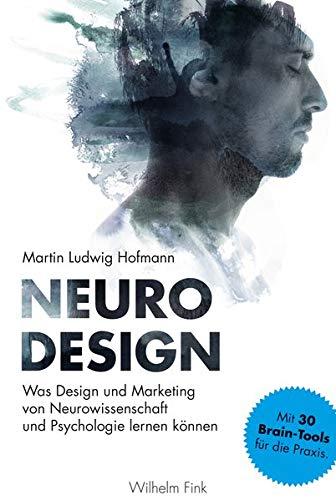 Neuro Design: Was Design und Marketing von Neurowissenschaft und Psychologie lernen können