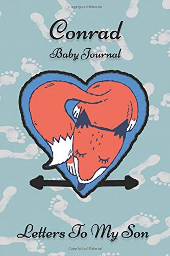 Conrad Baby Journal Letters To My Son: Writing Lined Notebook To Write In