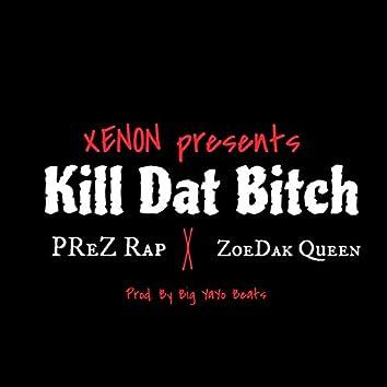 Kill Dat Bitch