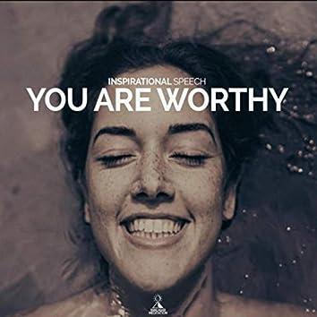 You Are Worthy (Inspirational Speech) [feat. Jess Shepherd]