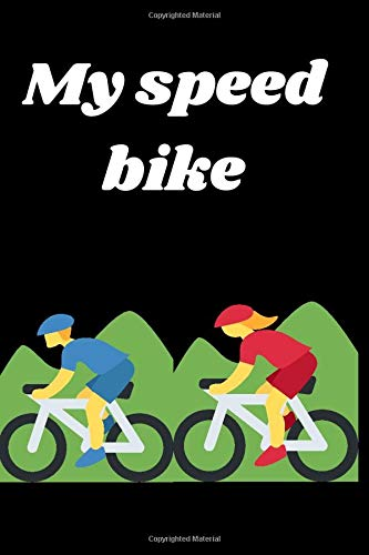 My speed bike: school's journal lined , Notebook,6x9 Inches.120 Pages,gift student Perfect For Taking Class Notes.school supplies