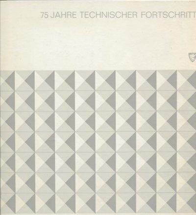 75 Jahre technischer Fortschritt - 75 Jahre Vogel-Verlag 1890 - 1965.