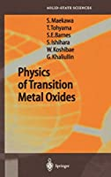 Physics of Transition Metal Oxides (Springer Series in Solid-State Sciences (144))
