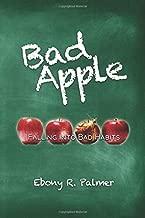 Bad Apple: Falling into Bad Habits