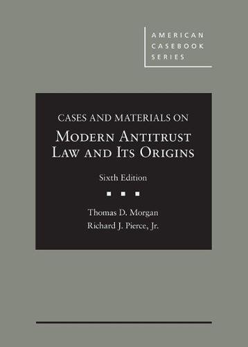 Cases and Materials on Modern Antitrust Law and Its Origins (American Casebook Series)