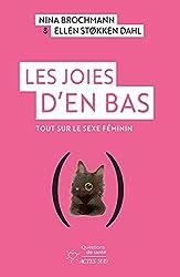 Les Joies d'en bas - Tout sur le sexe feminin de Nina Brochmann