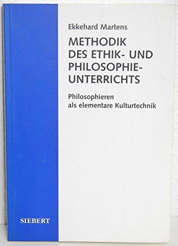 Methodik des Ethik- und Philosophieunterrichts: Philosophieren als elementare Kulturtechnik