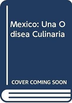 Mexico: Una Odisea Culinaria 9681104676 Book Cover