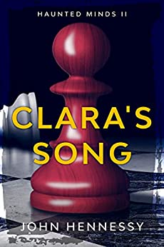 Clara's Song (Haunted Minds Book 2) by [John Hennessy]