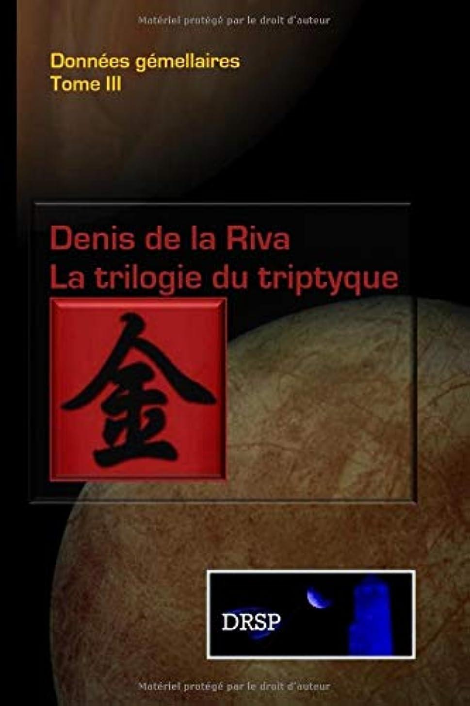 メトロポリタンまつげくつろぎLa trilogie du triptyque: Données gémellaires - Tome III