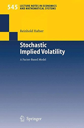 Stochastic Implied Volatility: A Factor-Based Model (Lecture Notes in Economics and Mathematical Systems, Band 545)