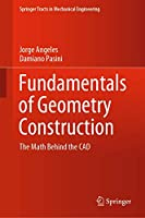 Fundamentals of Geometry Construction: The Math Behind the CAD (Springer Tracts in Mechanical Engineering)