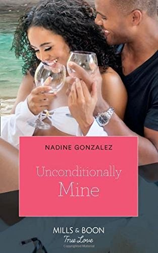 Unconditionally Mine (Mills & Boon True Love)