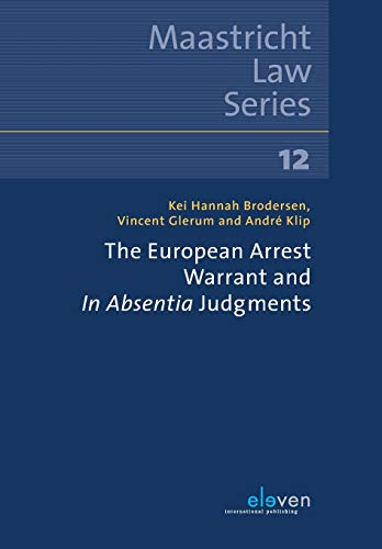 The European Arrest Warrant and in Absentia Judgments