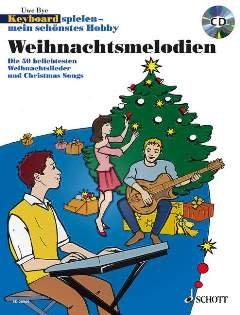 Weihnachtsmelodien - arrangiert für [Noten/Sheetmusic] aus der Reihe: Keyboard spielen mein schoenstes Hobby
