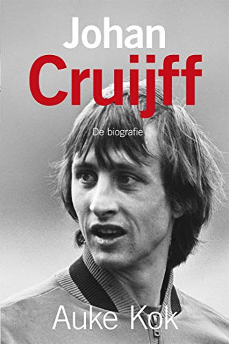 Johan Cruijff: de biografie (Dutch Edition)