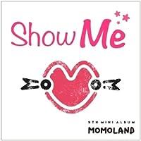 I'm So Hot: 5thミニアルバム - Show Me