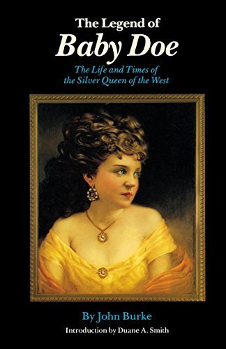 The Legend of Baby Doe: The Life and Times of the Silver Queen of the West by Burke, John (1989) Paperback